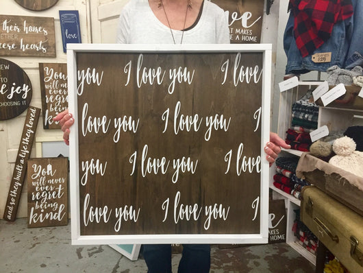 I love you I love you I love you- rustic, framed, hand painted sign