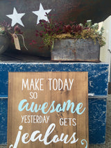 Make today so awesome yesterday gets jealous - Typography Wall Art