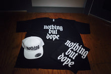 Nothing But Dope T-Shirt 2.0
