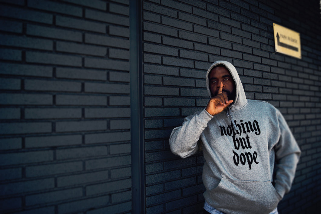 Nothing But Dope Hoodie