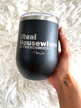 The Real Housewives Of Friendswood Tumbler 12oz