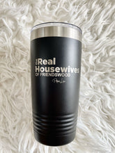 The Real Housewives of Friendswood Tumbler 20oz