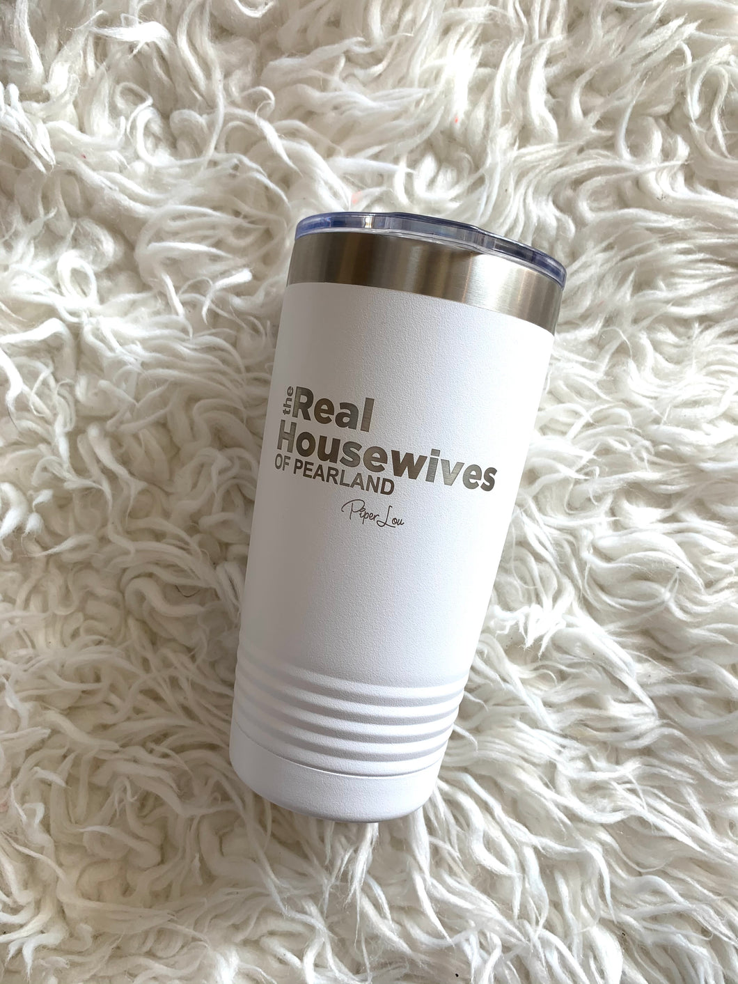 The Real Housewives of Pearland Tumbler 20oz