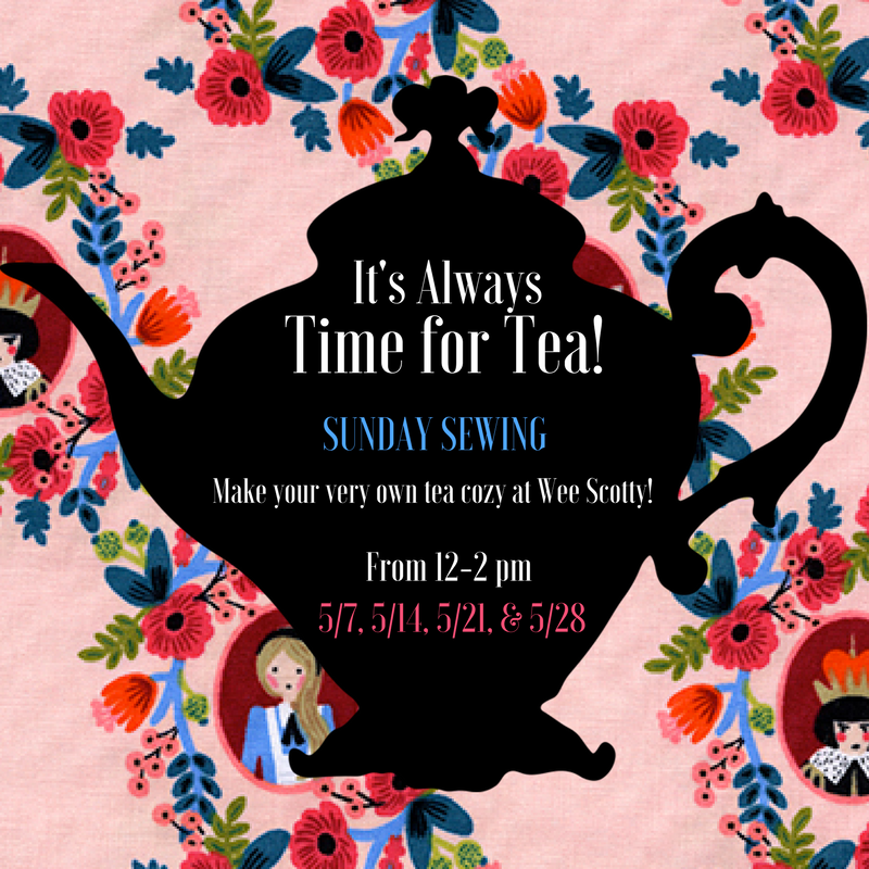 SUNDAY SEWING IN MAY: It's Always Time for Tea!