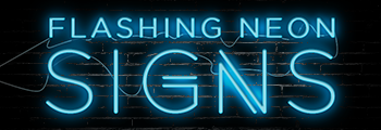 Flashing Neon Signs - Weasn make custom signs for any need