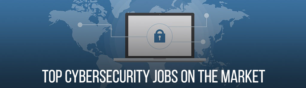 Top Cybersecurity Jobs on the Market