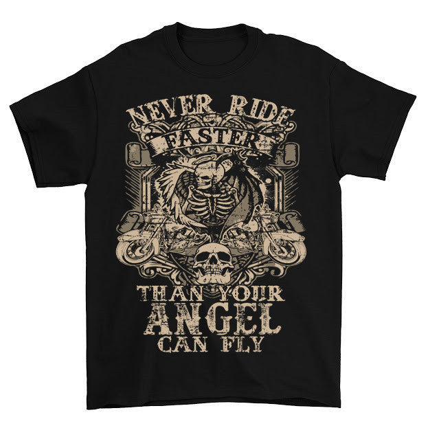 Never Ride Faster Than Your Angel Can Fly T-Shirt