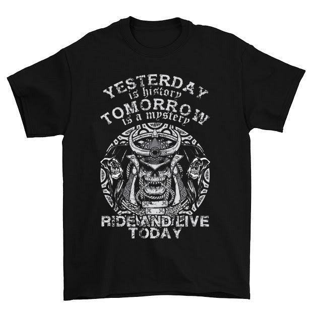 This Yesterday Is History Tomorrow Is a Mystery Ride and Live Today T-Shirt