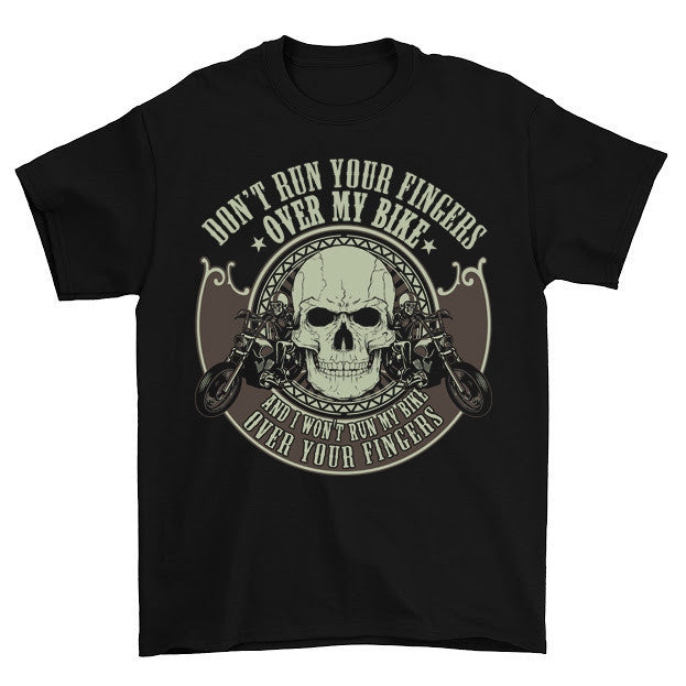 Don't Run Your Fingers Over My Bike T-Shirt