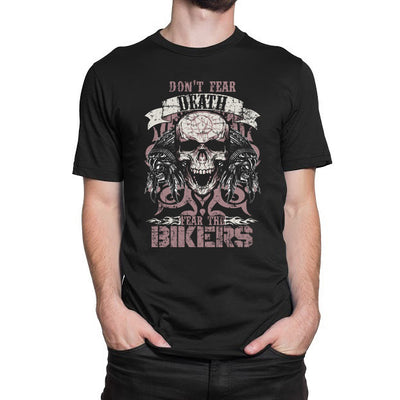 Don't Fear Death Fear the Bikers T-Shirt