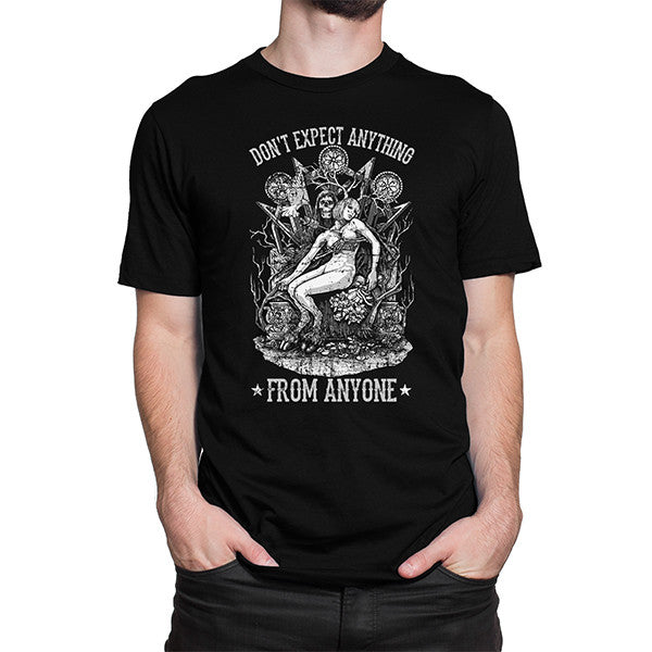 Don't Expect Anything T-Shirt