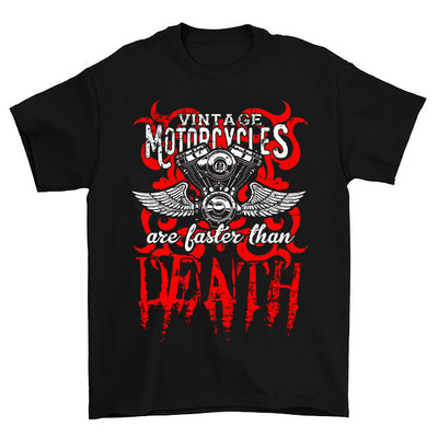 VINTAGE MOTORCYCLES are faster than DEATH T-Shirt