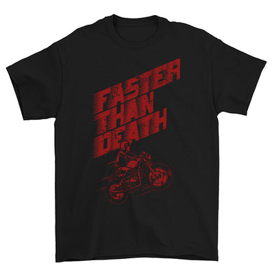 Faster Than Death T-Shirt