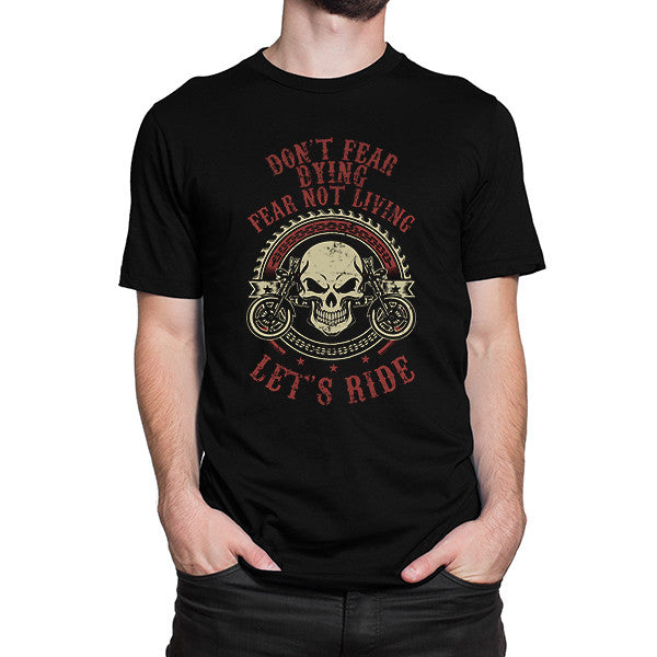 Don't Fear Dying Fear Not Living T-Shirt