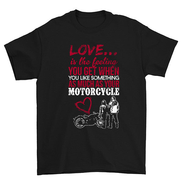 Love Is The Feeling You Get T-Shirt
