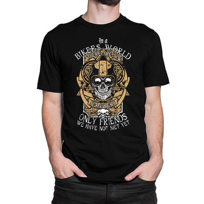 In A Bikers World There Are No Strangers T-Shirt