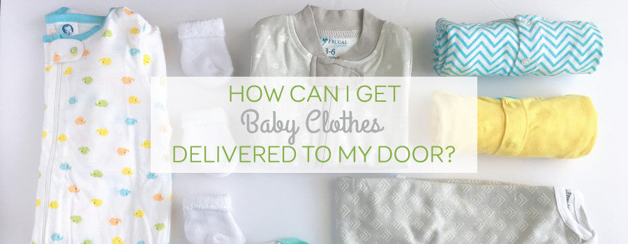 How Can I Get Baby Clothes Delivered to My Door?