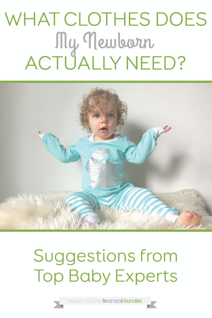 What Clothes Do I Need For My Newborn Beanstalk Bundles