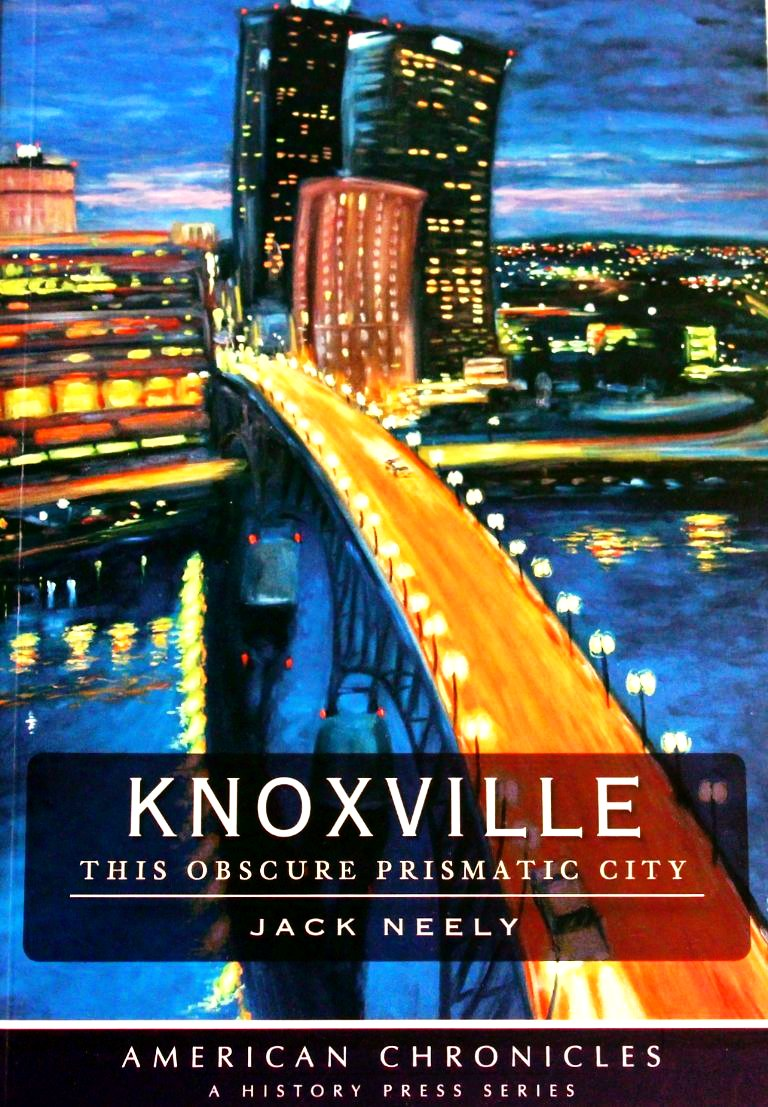Book-Knoxville -This Obscure Prismatic City