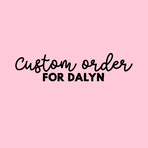 Custom order for DALYN