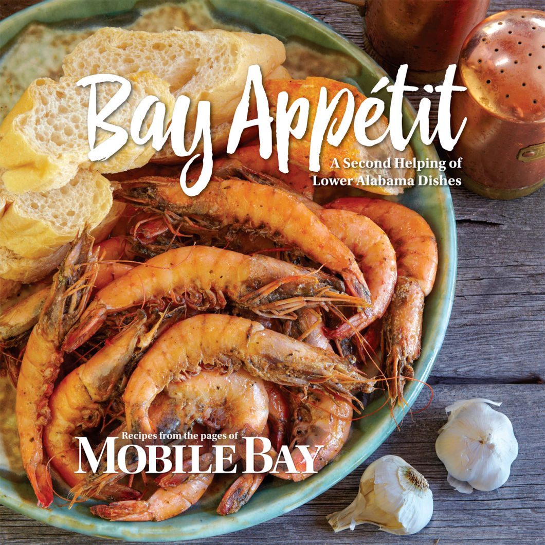 Bay Appetit: A Second Helping of Lower Alabama Dishes