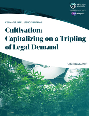 Cultivation: Capitalizing on a Tripling of Legal Demand