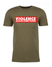 VIOLENCE SOLVES EVERYTHING