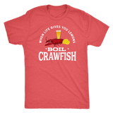 When Life Gives You Lemons Boil Crawfish - Next Level Men's Triblend Tee