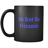 Ah Got The Frissons Mug
