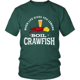 When Life Gives You Lemons Boil Crawfish - Unisex Tee