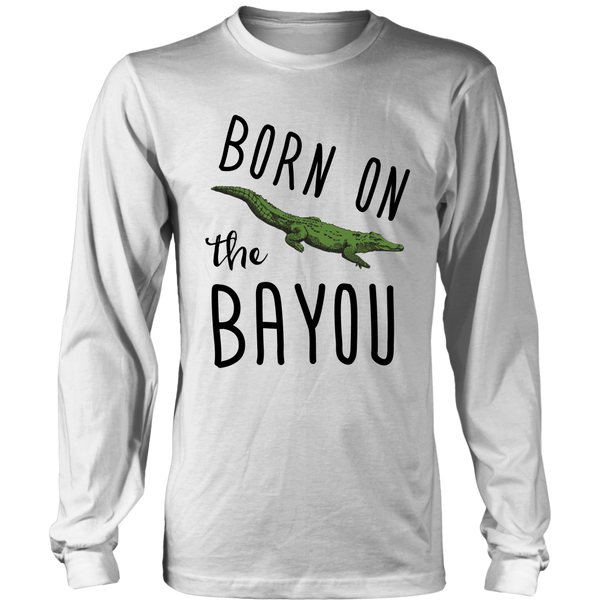 Born On The Bayou - Long Sleeve Tee