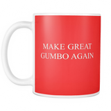 Make Great Gumbo Again Coffee Mug