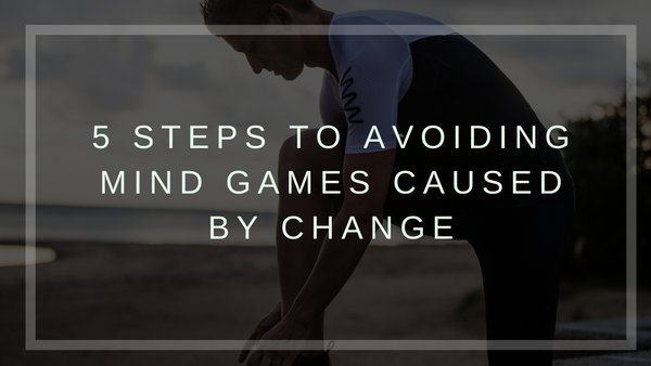 5 Steps to Avoiding Mind Games Caused by Change
