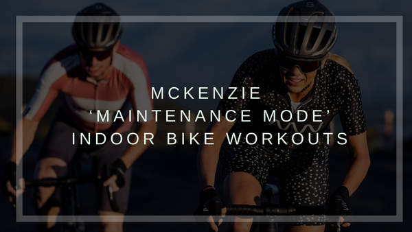 McKenzie 'Maintenance Mode' Indoor Bike Workouts