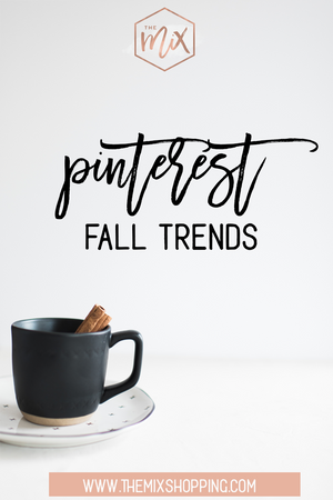 Fall Trends On Pinterest | Start Pinning Now!