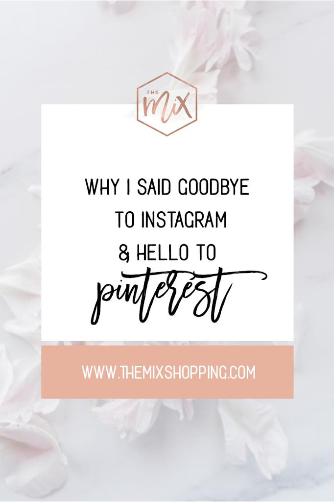 Why I Said Goodbye to Instagram and Hello to Pinterest (First Post in Pinterest Blog Series)