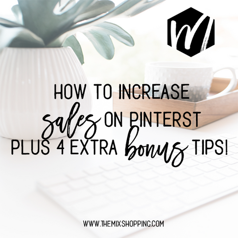 How to Increase sales on Pinterest Bonus Tips