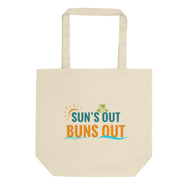 Sun's Out Buns Out Tote Bag