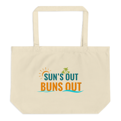 Sun's Out Buns Out Large Tote Bag