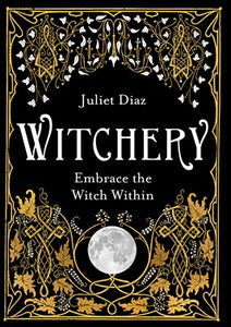 Witchery Embrace the witch within - Juliet Diaz