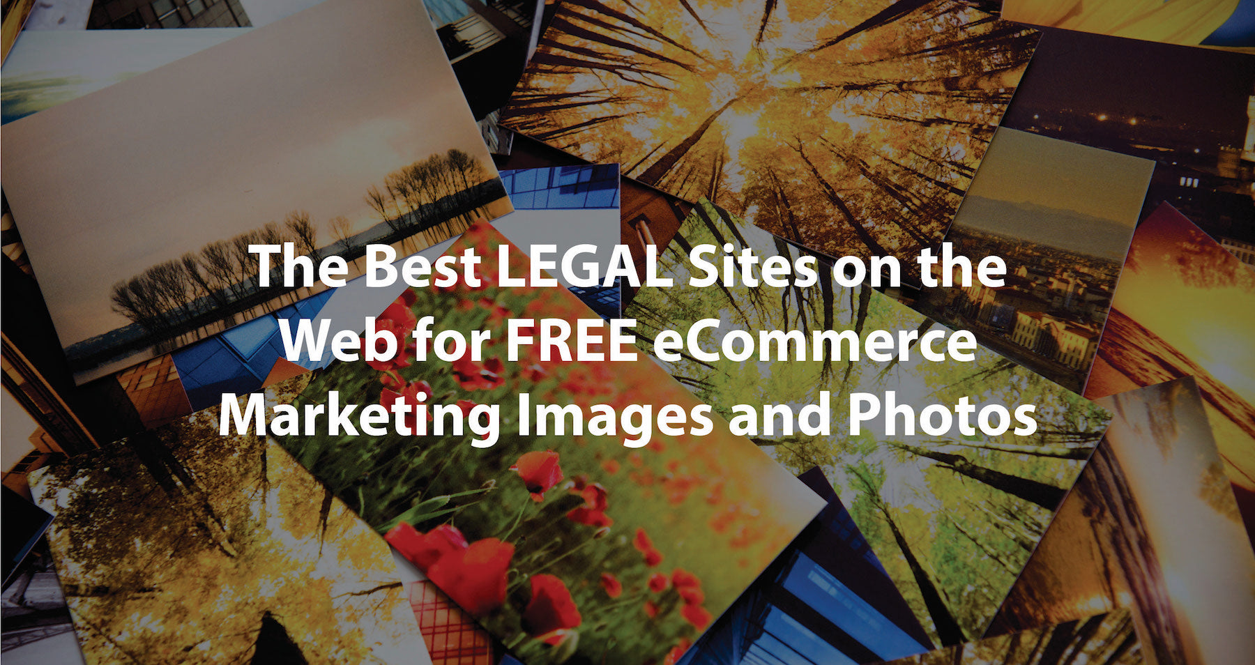 The Best LEGAL Sites on the Web for FREE eCommerce Marketing Images and Photos