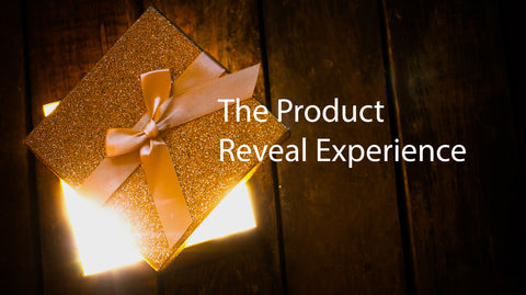 The Product Reveal Experience – Thinking About the Box
