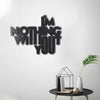 Bystag metal dekoratif duvar aksesuarı I'm nothing without you- Bystag metal wall art-wall art-wall decor-metal wall decor-I'm nothing without you