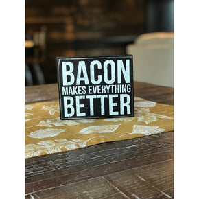 """Bacon Makes Everything Better"" Black & White Sign"