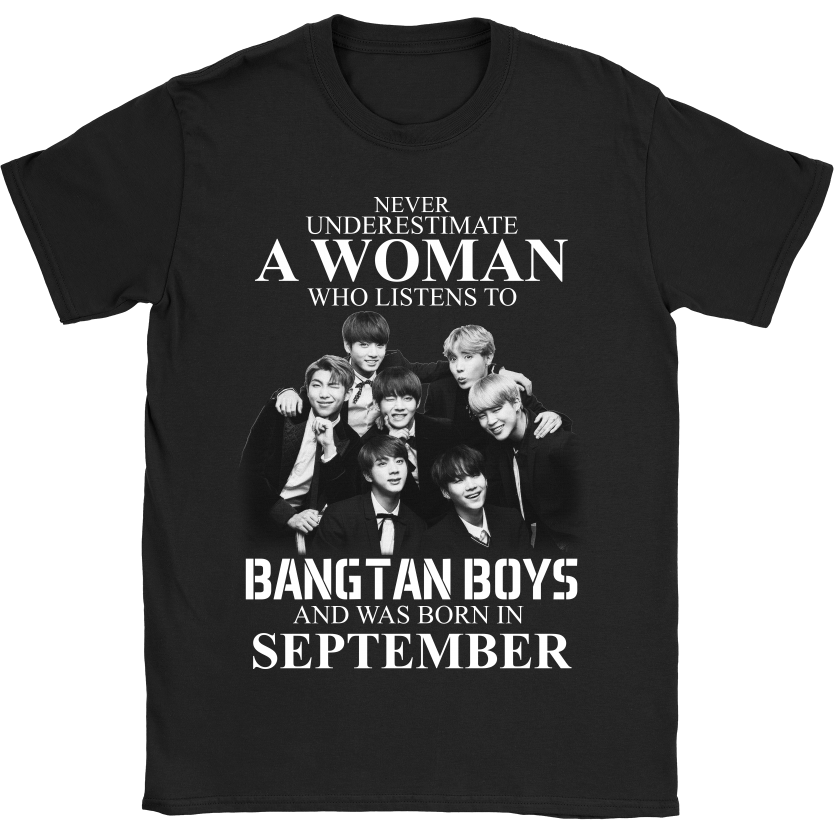 e472e2eda teelaunch Never Underestimate A Woman Who Listens To Bangtan Boys And Was  Born In September Shirts ...