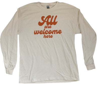 """All are welcome here""  Long Sleeve"