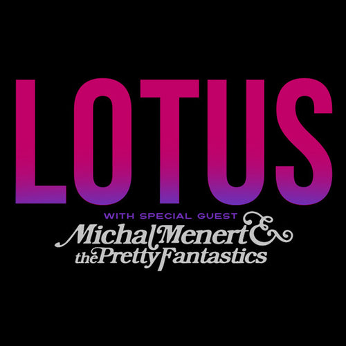 Lotus Tour w/ the Pretty Fantastics