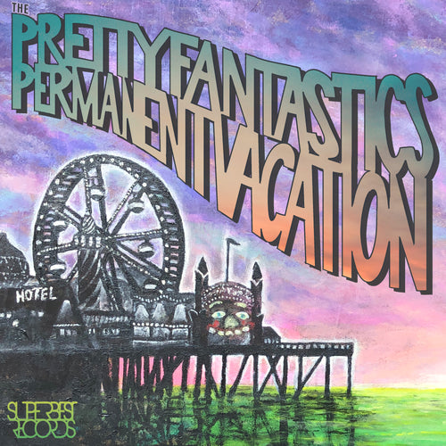 The Pretty Fantastics 'Permanent Vacation'