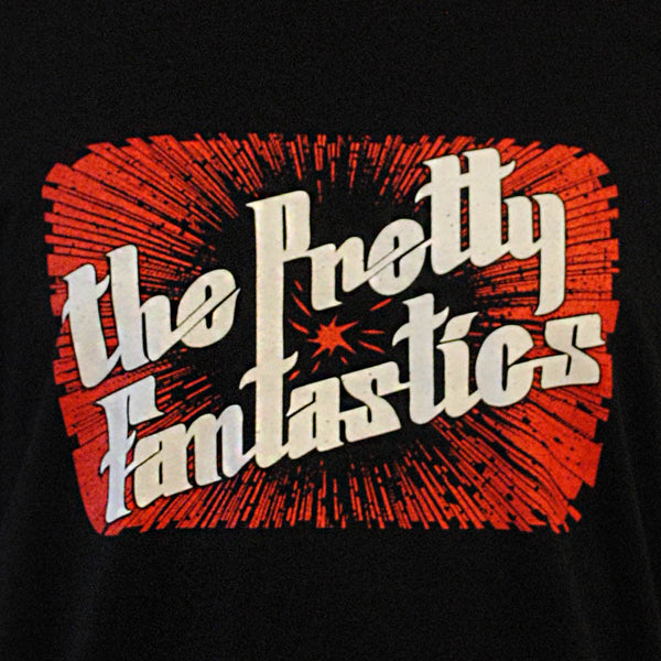 Pretty Fantastics T-Shirt