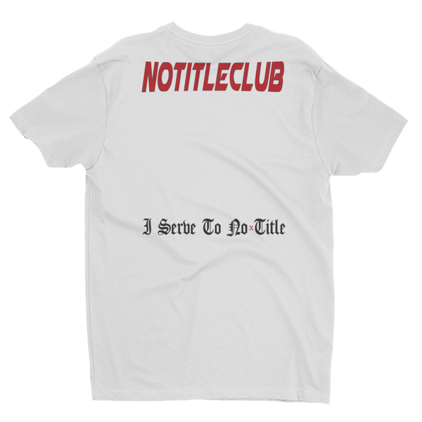 I Serve To No Title Upside Down White Tee